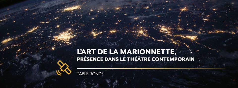 L'art de la marionnette au Québec dans le théâtre contemporain table ronde organisée par l'AQM dans le cadre du carrefour international de Québec